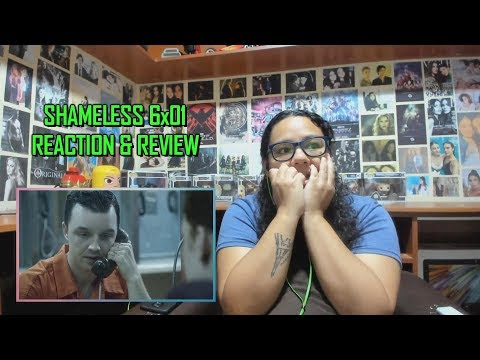 "Shameless 6x01 REACTION & REVIEW ""I Only Miss Her When I'm Breathing"" S06E01 