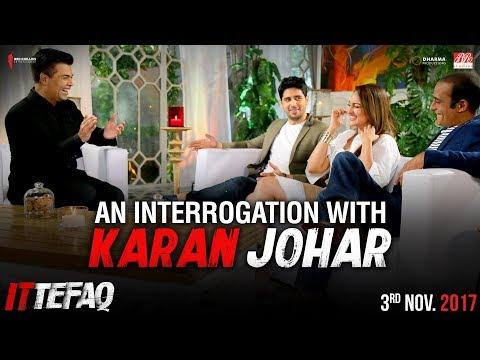 Interrogation with Karan Johar | Sidharth, Sonakshi, Akshaye | Ittefaq | Releasing Nov 3