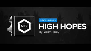 Yours Truly - High Hopes [HD]