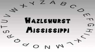 Hazlehurst (MS) United States  city photo : How to Say or Pronounce USA Cities — Hazlehurst, Mississippi