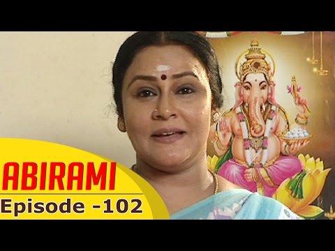 Abirami-Epi-102-Tamil-Serial-Gowthami-Kalignar-TV-23-11-2015