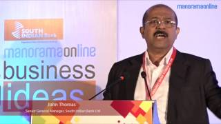 John Thomas, Senior General Manager, South Indian Bank Ltd, delivers the felicitation address at the grand finale of Big Business Idea Contest, Season 1 powered by Manorama Online in association with South Indian Bank.Subscribe Manorama Online for more videos- https://goo.gl/bii1FeOfficial Website - http://manoramaonline.comEnglish website - http://onmanorama.comFollow Us on Social MediaFacebook - https://www.facebook.com/manoramaonlineTwitter - https://twitter.com/manoramaonlineGoogle+ - https://plus.google.com/+manoramaPinterest - https://in.pinterest.com/manoramaonlineRecommended Videos For YouI Me Myself - https://goo.gl/uYjdGIBike / Car Reviews  Test Drives - https://goo.gl/MtSE5HManorama 360 - https://goo.gl/Pz5Z5YGlimpses of Kerala - https://goo.gl/KTdkqmFitness Tips - https://goo.gl/4HBPvUMusic Shots - https://goo.gl/m3P3sAAathmabhashanam - https://goo.gl/05baOmGlimpses of Kerala  Manorama 360Glimpses of Kerala by Manorama 360 features Kerala in 360 Degree videos. Offering virtual reality (VR) experience to the viewers, these #YT360Day videos make viewers feel that they were present on the spot to watch it directly. Visit #Manorama360 site - http://manoramaonline.com/360I Me MyselfI Me Myself is Manorama Online's platform for celebrity chats. Bearing the tagline 'Celebrating the Celebrity', #IMeMyself features exclusive interviews with your favourite actors and actresses, singers and all who fall in the category of public figures and celebrities.Manorama OnlineManorama Online is the digital version of Malayala Manorama, the most read Malayalam newspaper in Kerala. Taking care of varying interests of the readers, #ManoramaOnline covers news, reviews, features and lots more. The site envisions to provide information, entertainment and relaxation to the readers. Visit site - http://manoramaonline.com