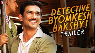 Detective Byomkesh Bakshy – Official Trailer