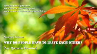 Why Do People Have to Leave Each Other? ᴴᴰ - By: Yasmin Mogahed