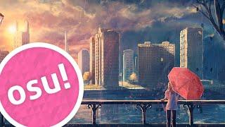[osu!] Zedd - Clarity (feat. Foxes) (kamome sano remix)