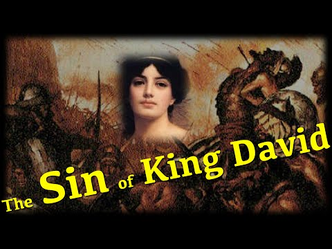 The Sin of King David, a man after God's own heart