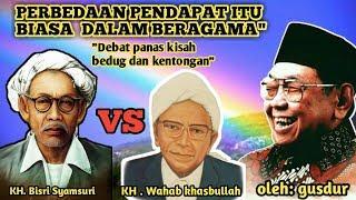 Video Gusdur   kisah kh.Wahab khasbullah vs KH.bisri Syamsuri MP3, 3GP, MP4, WEBM, AVI, FLV Desember 2018