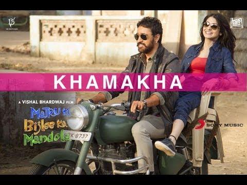 Khamakha - Matru Ki Bijlee Ka Mandola