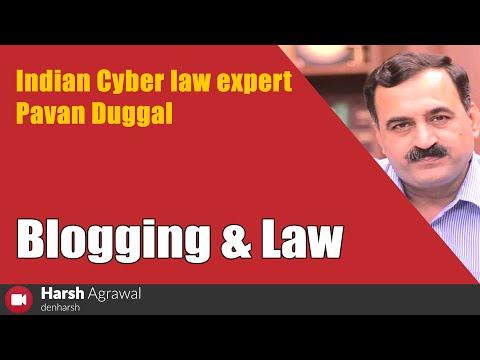 Indian Cyber Law Expert Pavan Duggal on Blogging & Law