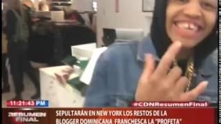 """Sepultarán en New York los restos de la blogger dominicana Franchesca """"La Profeta"""""""
