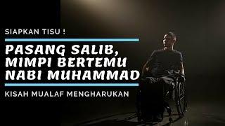 Video Pasang Salib Warisan Teman Yang Waf4t, Mimpi Bertemu Nabi Muhammad 😭 Kisah Mualaf Mengharukan MP3, 3GP, MP4, WEBM, AVI, FLV Oktober 2018
