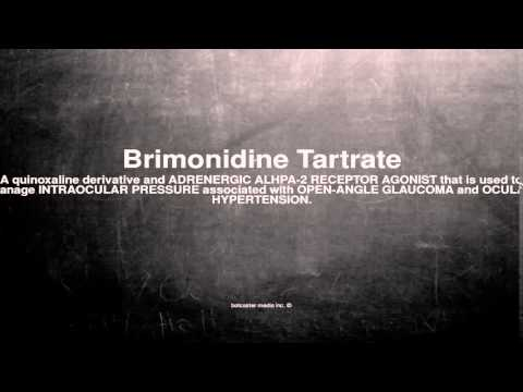 Medical vocabulary: What does Brimonidine Tartrate mean