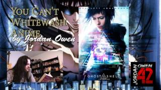 With the recent release of the Ghost in the Shell live action remake starring Scarlett Johansson hitting theaters I wanted to take a look at the notion of whitewashing in anime adaptations.  Here, as always, are my thoughts. Enjoy.Please support my work at http://www.patreon.com/jordanowen42Please also visit:Jordan Owen on youtube: http://www.youtube.com/jordanowen42Jordan Owen on twitter: http://www.twitter.com/jordanowen42Jordan Owen on DeviantArt: http://jordanowen.deviantart.comJordan Owen on Blogspot: http://www.jordanowen42.blogspot.comJordan Owen's novel: https://www.amazon.co.uk/Eros-Empire-Jordan-Owen/dp/1593933762Jordan Owen on soundcloud: http://www.soundcloud.com/Jordanowen42The band: http://www.reverbnation.com/leavingbabylon