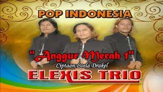 Trio Elexis - Anggur Merah I