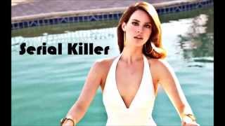 Lana Del Rey - Serial Killer (remix & lyrics)