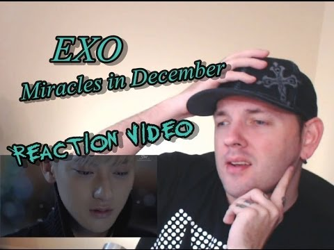 reaction - Like the Video? Subscribe http://full.sc/1ayoAww Todays MV Reaction is EXO - Miracles in December (12월의 기적) Kpop MV.. I hope you enjoy this Kpop Reaction.. and as always...