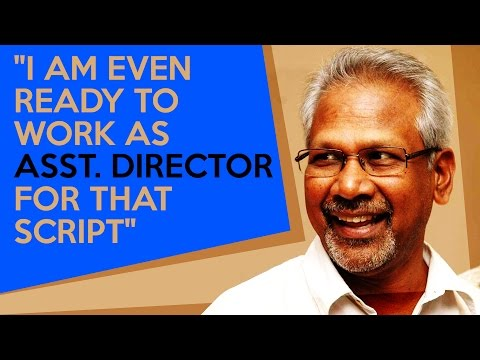 Mani-Ratnam--I-am-even-ready-to-work-as-Asst-Director-for-that-script