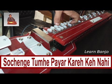 Video Sochenge Tumhe Pyar Kare Ke Nahin - Learn On Banjo download in MP3, 3GP, MP4, WEBM, AVI, FLV January 2017