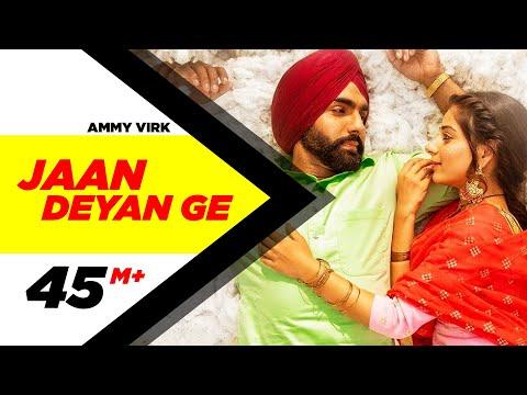 Jaan Deyan Ge (Full Video)  Sufna   Ammy Virk   Tania   B Praak   Jaani   New Song 2020