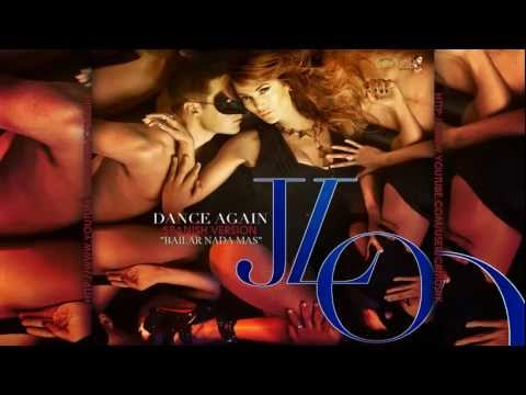 Jennifer Lopez – Bailar Nada Mas (Dance Again spanish version)  new hit 2012
