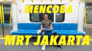 Video MRT JAKARTA DI UJI COBA PUBLIK | AKHIRNYA JAKARTA PUNYA MRT! MP3, 3GP, MP4, WEBM, AVI, FLV Maret 2019
