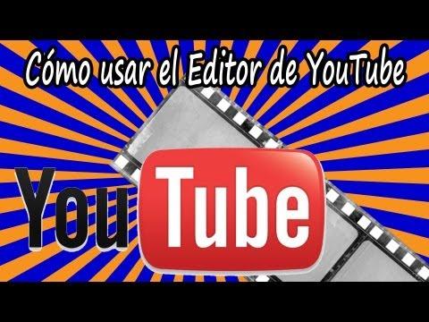 youtube editor - Tutorial para aprender a utilizar el editor de vídeo de Youtube o Youtube Editor.