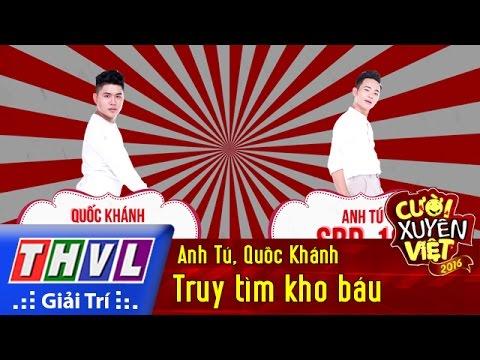 Cười xuyên Việt 2016 - Tập 7: Truy tìm kho báu - Anh Tú, Quốc Khánh