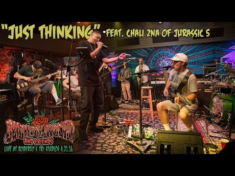 Just Thinking (Live) (Feat. Chali 2na of Jurassic 5)