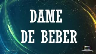 Video DAME DE BEBER CON LETRA - MARCO BARRIENTOS MP3, 3GP, MP4, WEBM, AVI, FLV September 2019