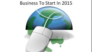 What Is The Best Business To Start In 2015