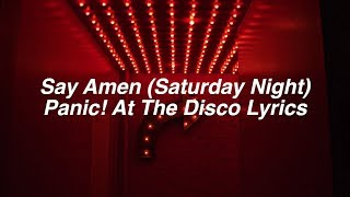 Video Say Amen (Saturday Night) || Panic! At The Disco Lyrics MP3, 3GP, MP4, WEBM, AVI, FLV April 2018