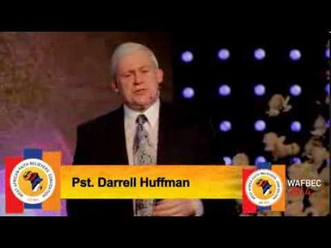 #WAFBEC2014, DAY 3 SESSION 2 - Pastor Darrell Huffman