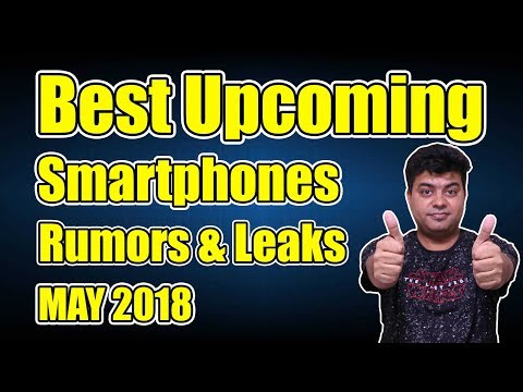 New Phones In May 2018, Leaks For Upcoming Phones In June 2018, Launch & Rumours