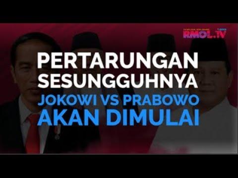 Pertarungan Sesungguhnya Jokowi Vs Prabowo Akan Dimulai