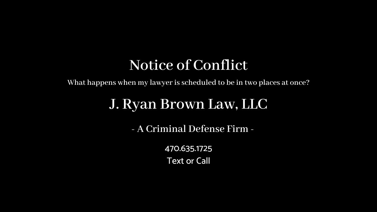 What Happens When My Lawyer is Scheduled to be in Two Places at Once?
