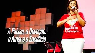 Paixão e devoção, o amor e o sacrifício