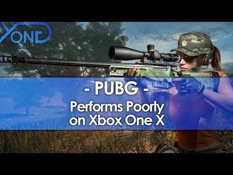 Uh Oh... PUBG Performs Poorly on Xbox One X