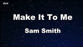 Make It To Me - Sam Smith Karaoke 【No Guide Melody】 Instrumental