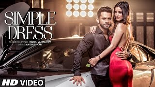 Video SIMPLE DRESS Video Song  | Rahul Vaidya RKV , Chetna Pande | T-Series download in MP3, 3GP, MP4, WEBM, AVI, FLV January 2017