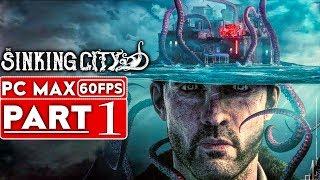 Video THE SINKING CITY Gameplay Walkthrough Part 1 [1080p HD 60FPS PC MAX SETTINGS] - No Commentary MP3, 3GP, MP4, WEBM, AVI, FLV Juni 2019