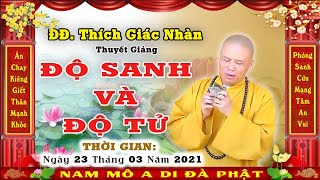 ĐĐ. Thích Giác Nhàn giảng Công Đức Phóng Sanh- Độ Sanh & Độ Tử Ngày 23/02/2021