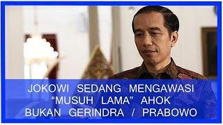 Video Jokowi Sedang Mengawasi Musuh Lama Ahok Ini, Bukan Gerindra/Prabowo! MP3, 3GP, MP4, WEBM, AVI, FLV Juli 2018