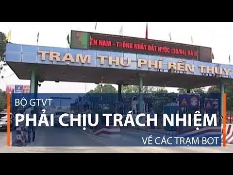 Bộ GTVT phải chịu trách nhiệm về các trạm BOT | VTC1 - Thời lượng: 3 phút, 22 giây.