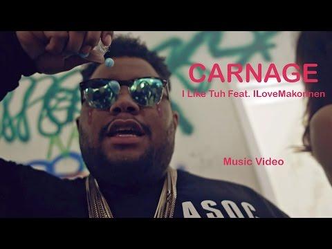 DJ Carnage Ft. ILOVEMAKONNEN  - I Like Tuh
