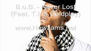 Thumbnail for B.o.B ft. Coldplay & T.I. — Never Lost (Original Mix)