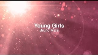 Bruno Mars - Young Girls with Lyrics