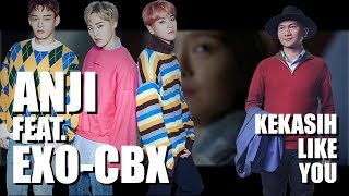 Anji Feat. EXO-CBX - Kekasih Like You #LaguDuet