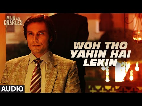 Woh Tho Yahin Hai Lekin FULL AUDIO Song | Main Aur