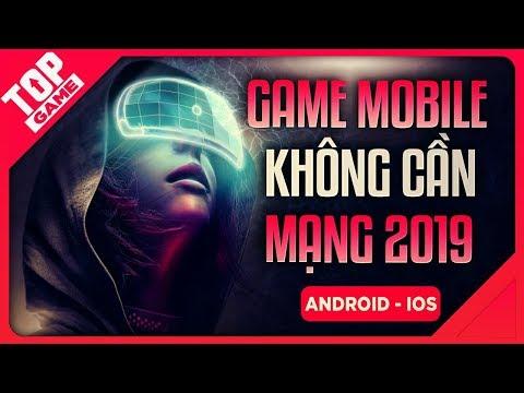 [Topgame] Top Game Mobile Offline Không Cần Mạng Mới Đáng Lựa Chọn 2019 - Thời lượng: 12:07.