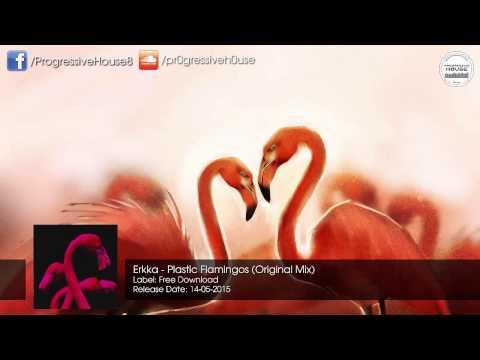 Erkka - Plastic Flamingos (Original Mix) [Free Download]